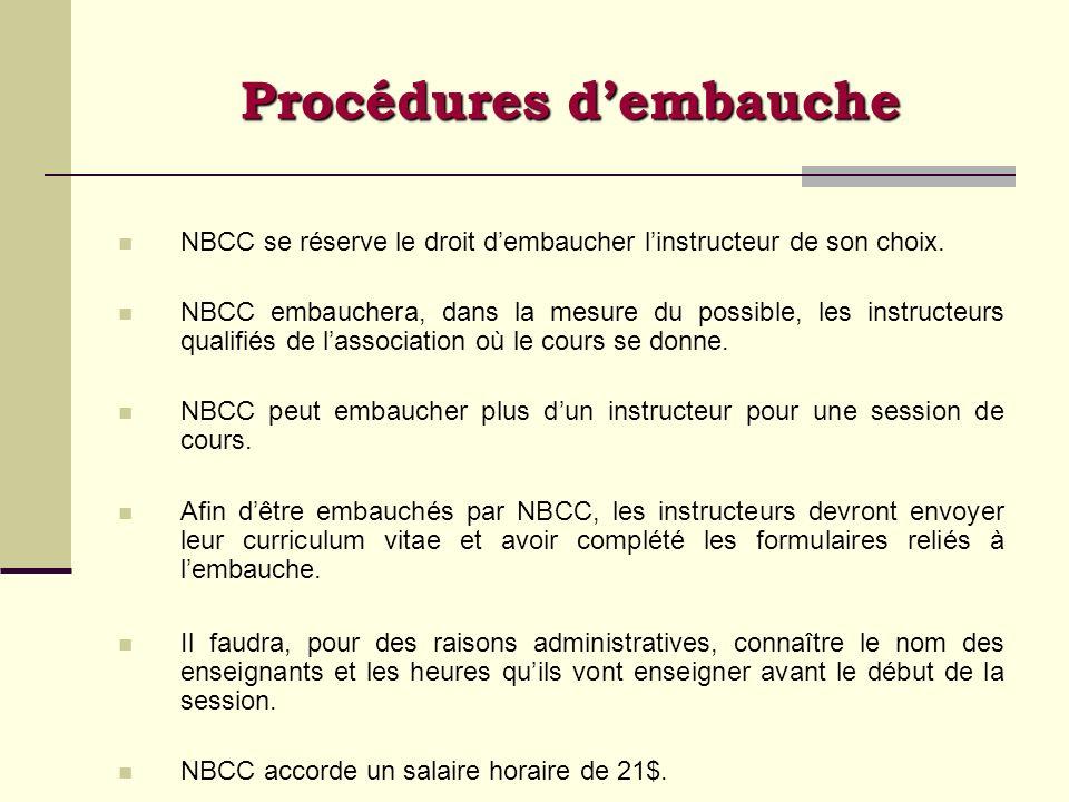 NBCC se réserve le droit dembaucher linstructeur de son choix. NBCC embauchera, dans la mesure du possible, les instructeurs qualifiés de lassociation