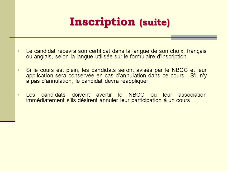 Inscription (suite) Le candidat recevra son certificat dans la langue de son choix, français ou anglais, selon la langue utilisée sur le formulaire di
