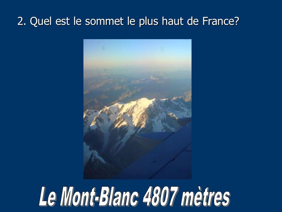 2. Quel est le sommet le plus haut de France?