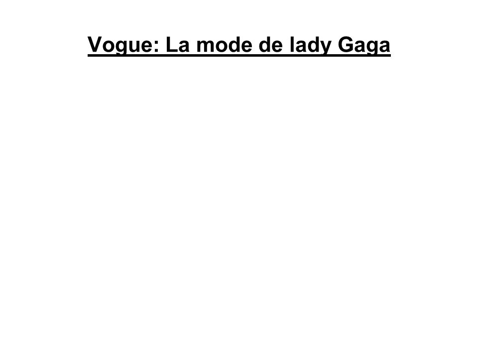 Vogue: La mode de lady Gaga