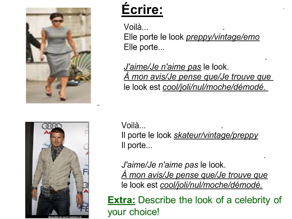 Écrire: Extra: Describe the look of a celebrity of your choice!