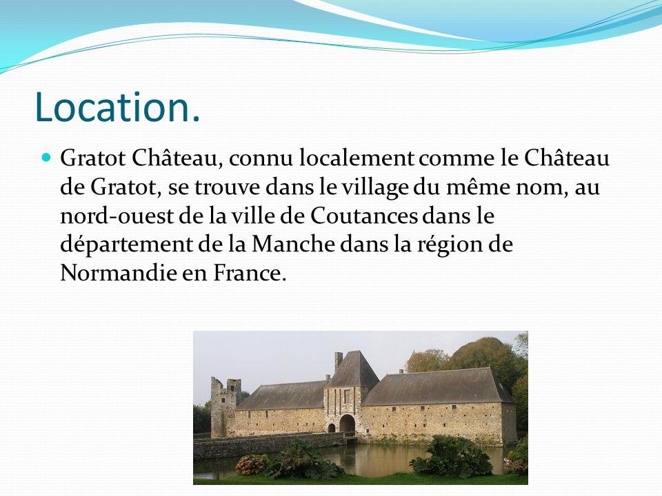 Location. Gratot Château, connu localement comme le Château de Gratot, se trouve dans le village du même nom, au nord-ouest de la ville de Coutances d
