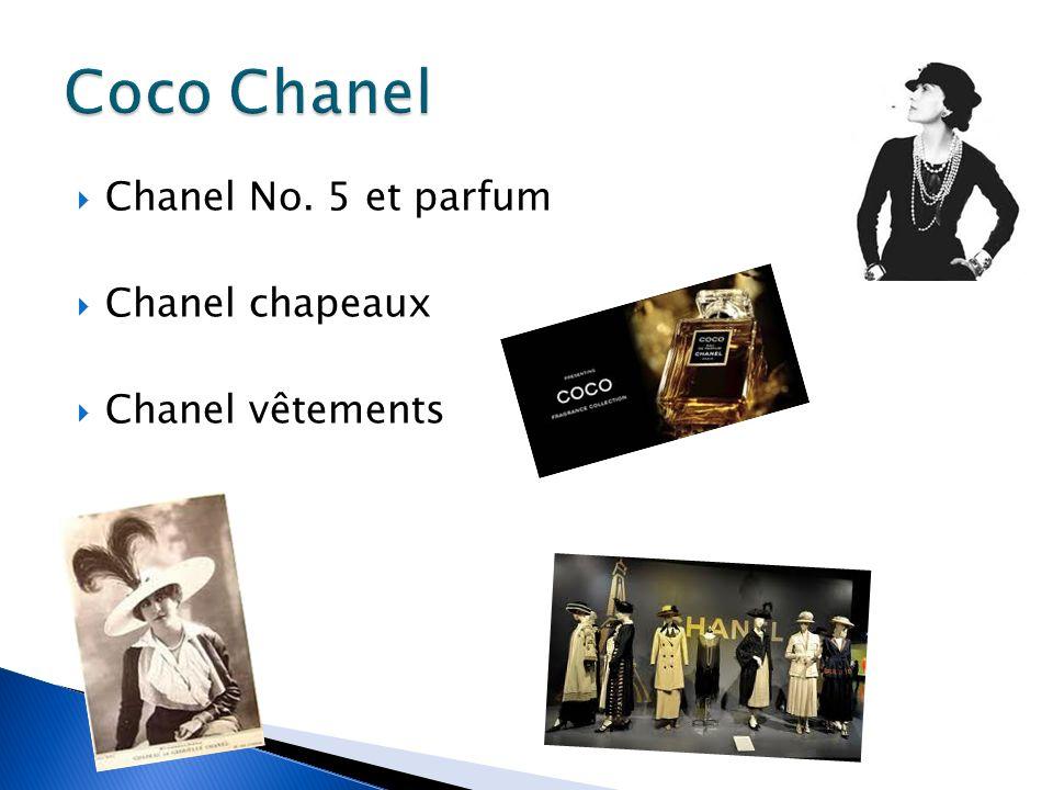 Chanel No. 5 et parfum Chanel chapeaux Chanel vêtements