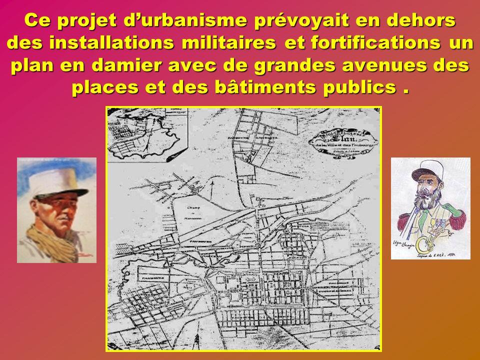 Le général Prudon Désigné par Mellinet à la tête dune commission de cinq membres, cest lui qui établit le plan de la ville lorsquil nétait encore que
