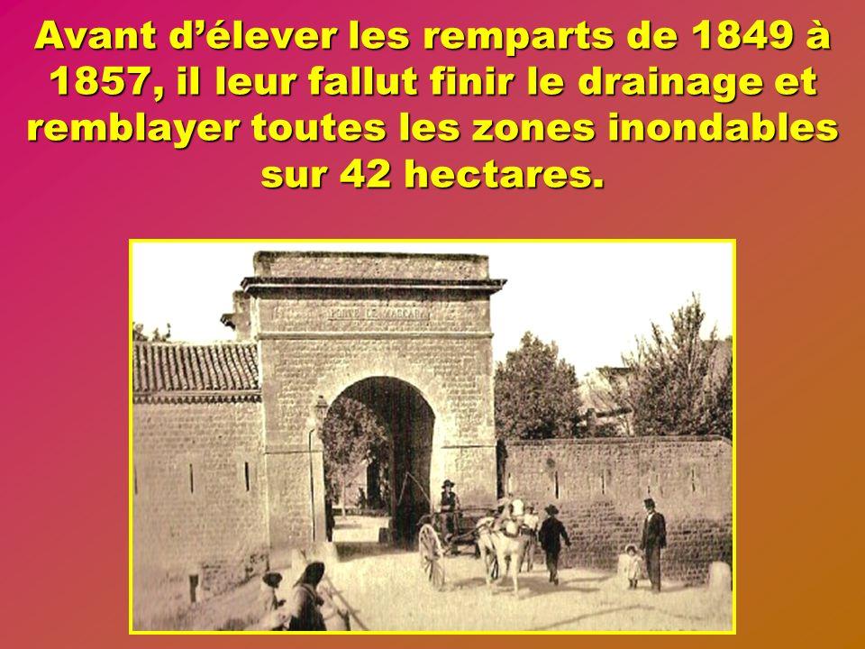 Pendant une dizaine dannées ce furent les légionnaires qui élevèrent les fortifications, les casernements et tracèrent les larges avenues prévues pour