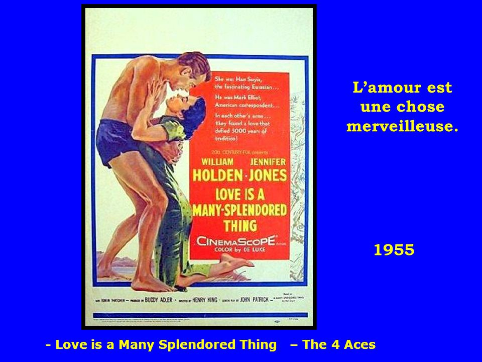1955 Lamour est une chose merveilleuse. - Love is a Many Splendored Thing – The 4 Aces