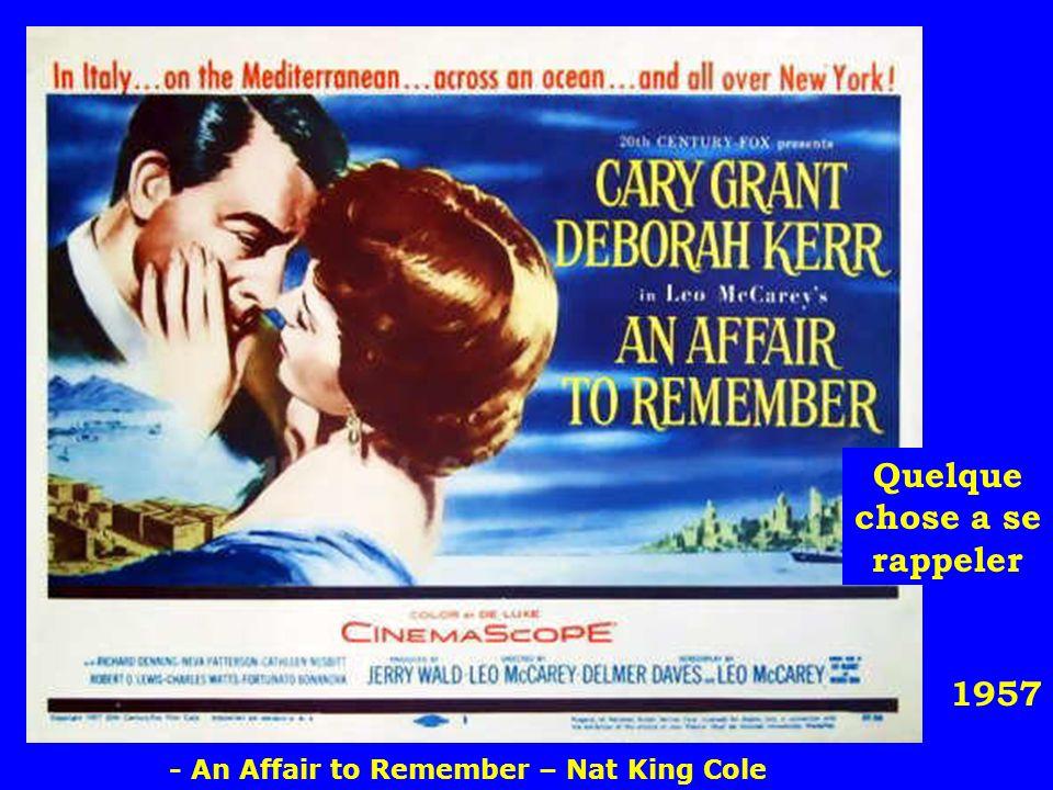 1957 Quelque chose a se rappeler - An Affair to Remember – Nat King Cole