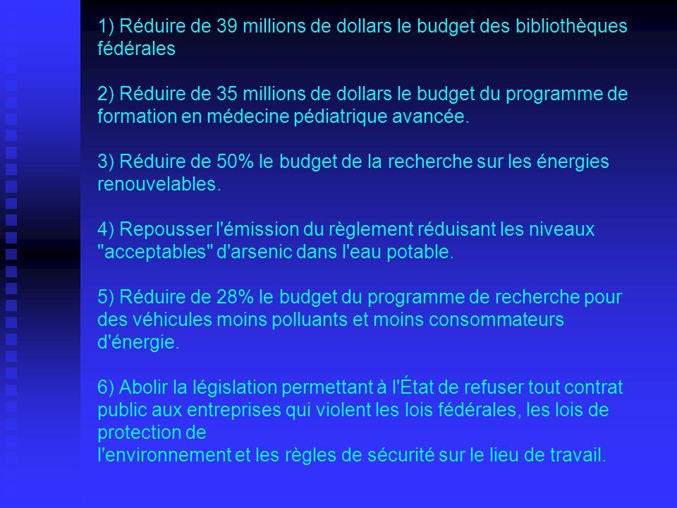 1) Réduire de 39 millions de dollars le budget des bibliothèques fédérales 2) Réduire de 35 millions de dollars le budget du programme de formation en médecine pédiatrique avancée.
