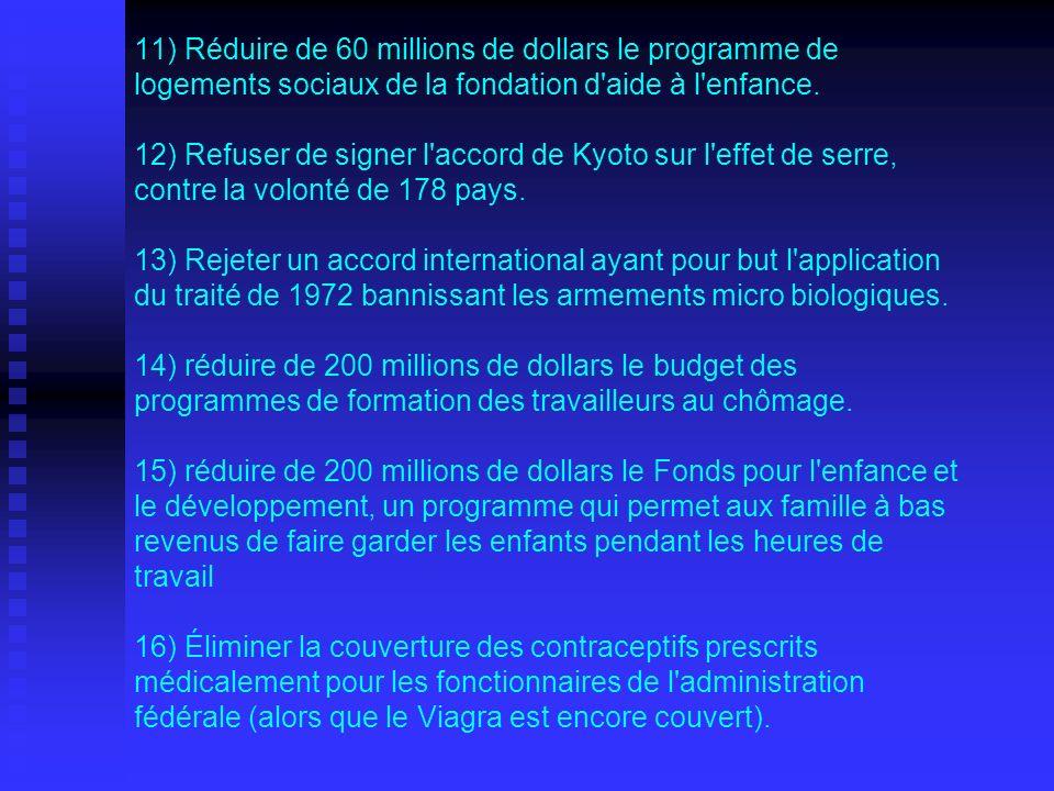 17) Réduire de 700 millions de dollars le budget de réhabilitation des logements sociaux.