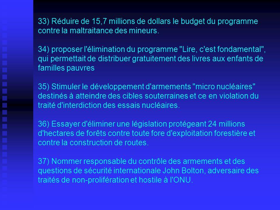 33) Réduire de 15,7 millions de dollars le budget du programme contre la maltraitance des mineurs.