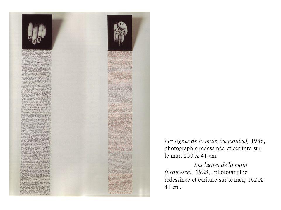 Les lignes de la main (rencontre), 1988, photographie redessinée et écriture sur le mur, 250 X 41 cm. Les lignes de la main (promesse), 1988,, photogr
