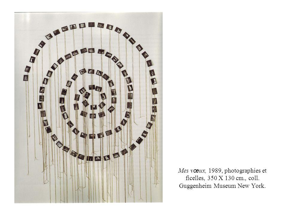 Mes v œ ux, 1989, photographies et ficelles, 350 X 130 cm., coll. Guggenheim Museum New York.
