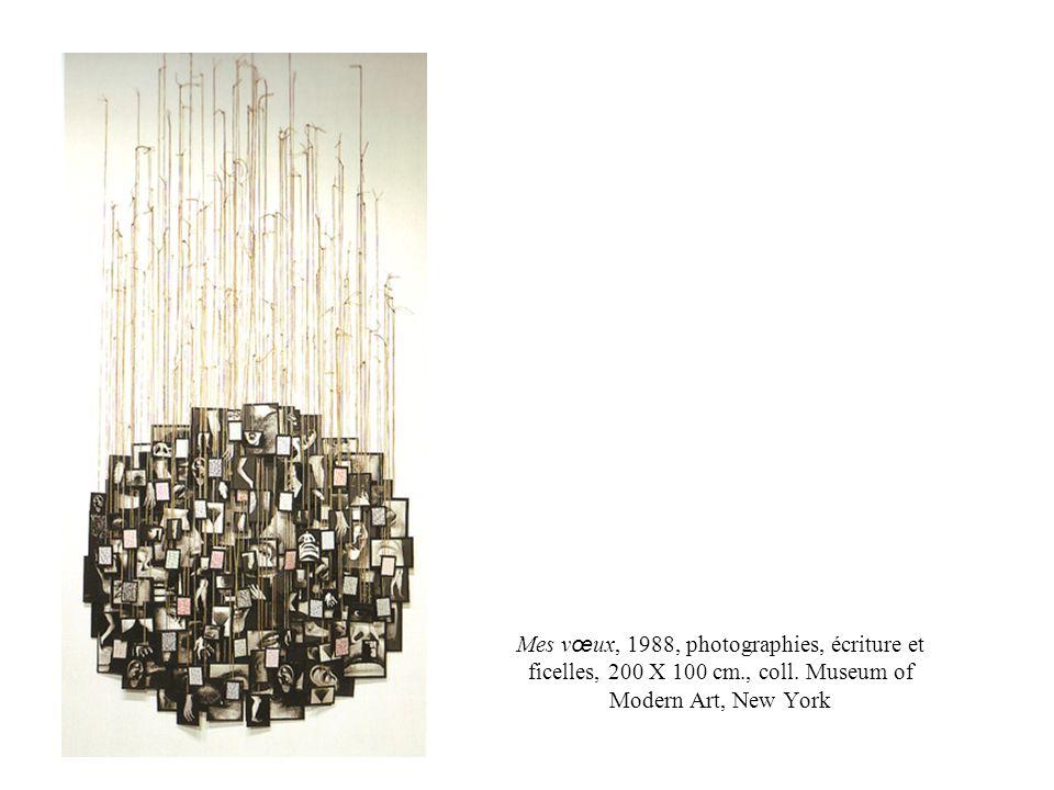 Mes v œ ux, 1988, photographies, écriture et ficelles, 200 X 100 cm., coll. Museum of Modern Art, New York