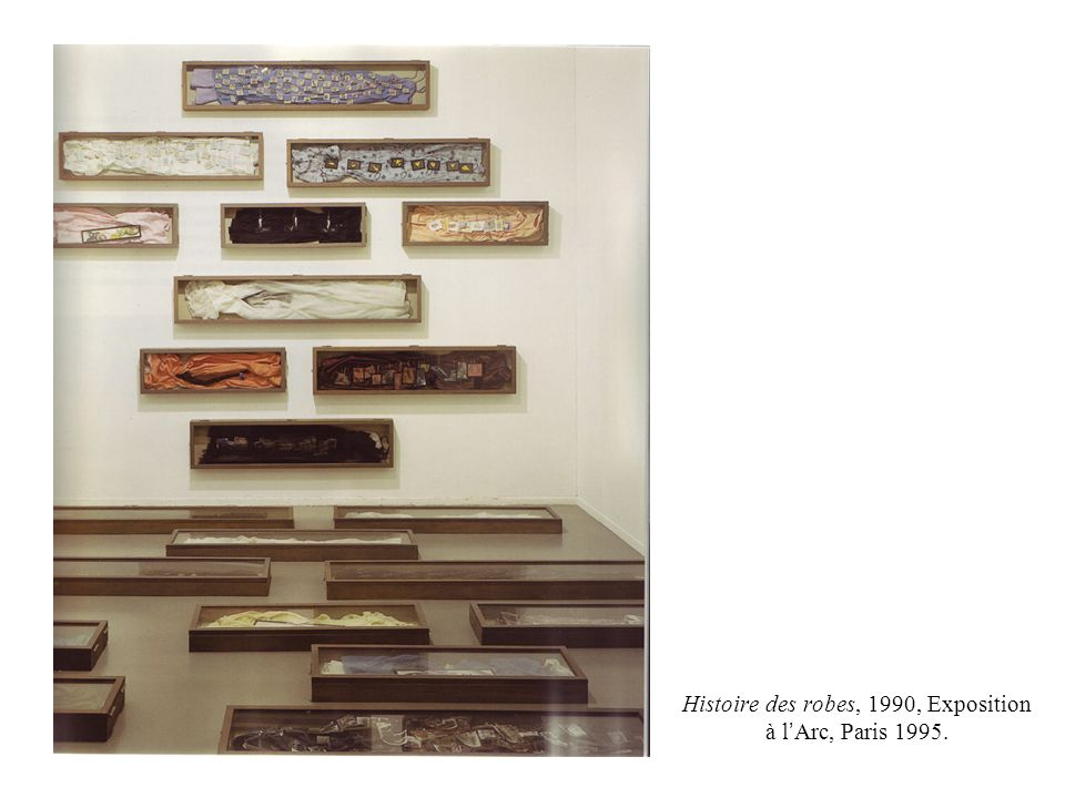 Histoire des robes, 1990, Exposition à l Arc, Paris 1995.