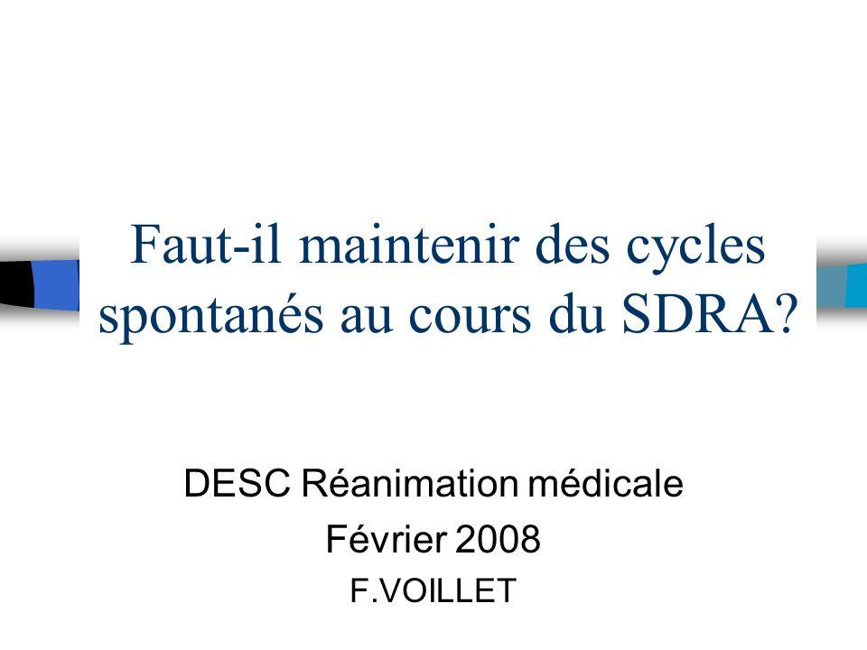 Faut-il maintenir des cycles spontanés au cours du SDRA.