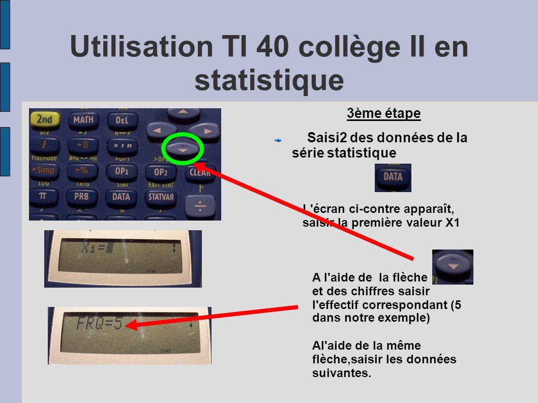 L'écran ci-contre apparaît, saisir la première valeur X1 Utilisation TI 40 collège II en statistique 3ème étape Saisi2 des données de la série statist