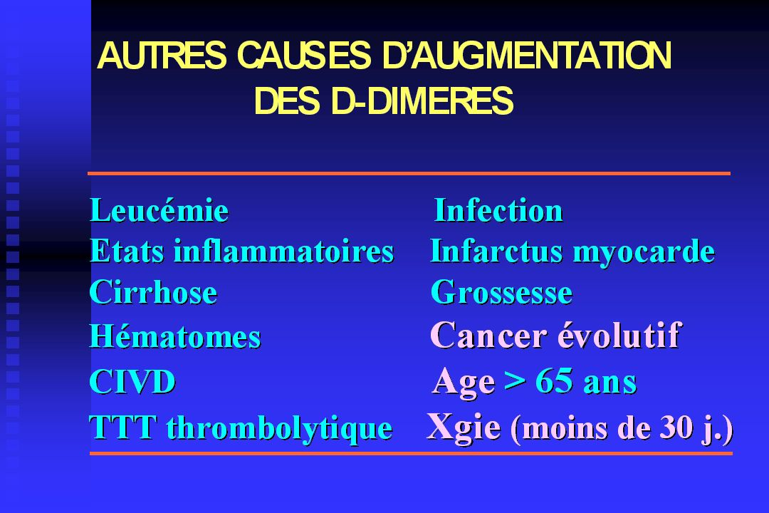 1 DOSAGE D DIMERES 2 EVALUATION PROBA CLINIQUE 3 ECHO DOPPLER VMI