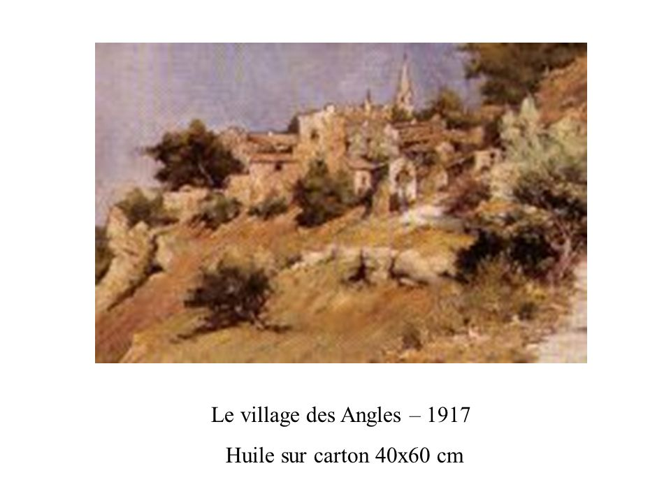Le village des Angles – 1917 Huile sur carton 40x60 cm