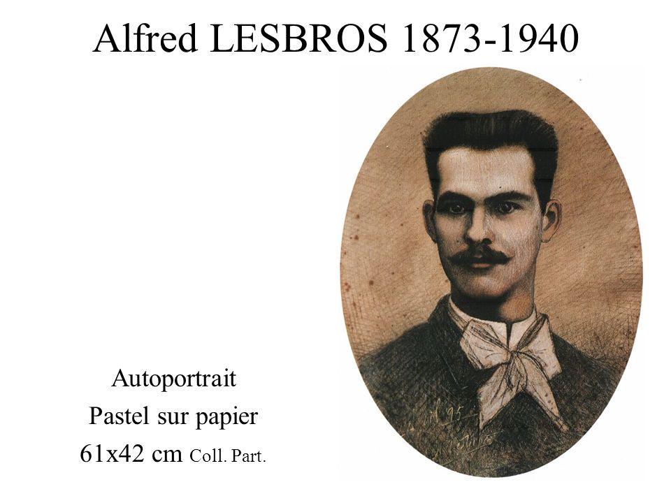 Alfred LESBROS 1873-1940 Autoportrait Pastel sur papier 61x42 cm Coll. Part.