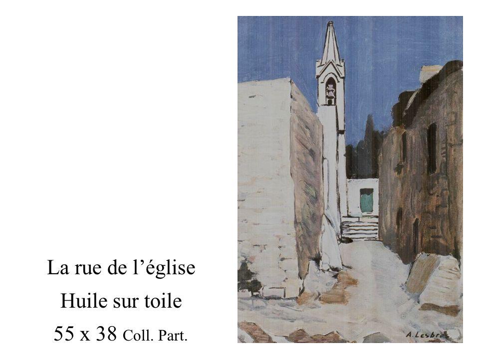 La rue de léglise Huile sur toile 55 x 38 Coll. Part.
