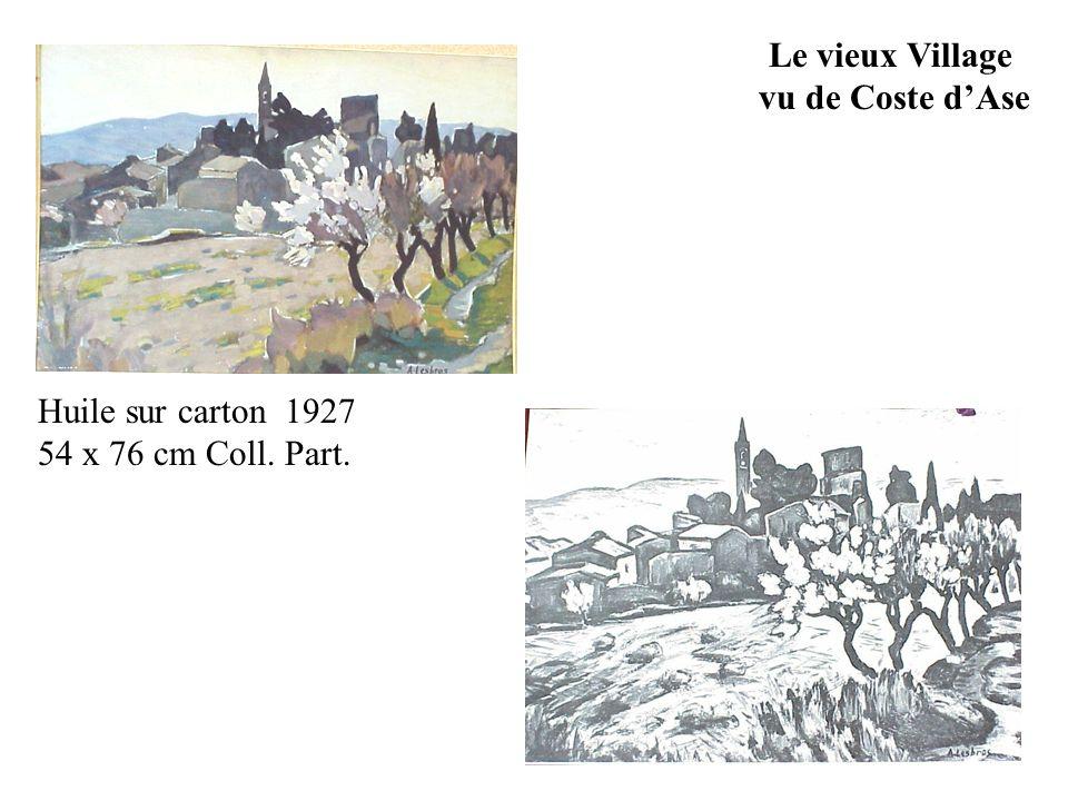 Le vieux Village vu de Coste dAse Huile sur carton 1927 54 x 76 cm Coll. Part.