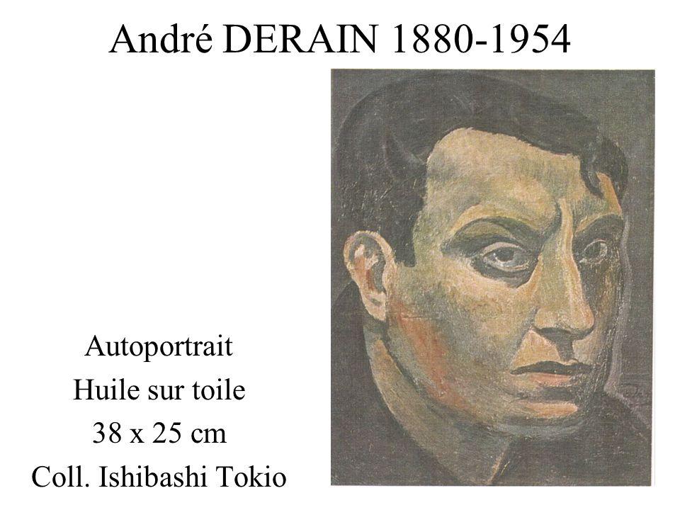 André DERAIN 1880-1954 Autoportrait Huile sur toile 38 x 25 cm Coll. Ishibashi Tokio