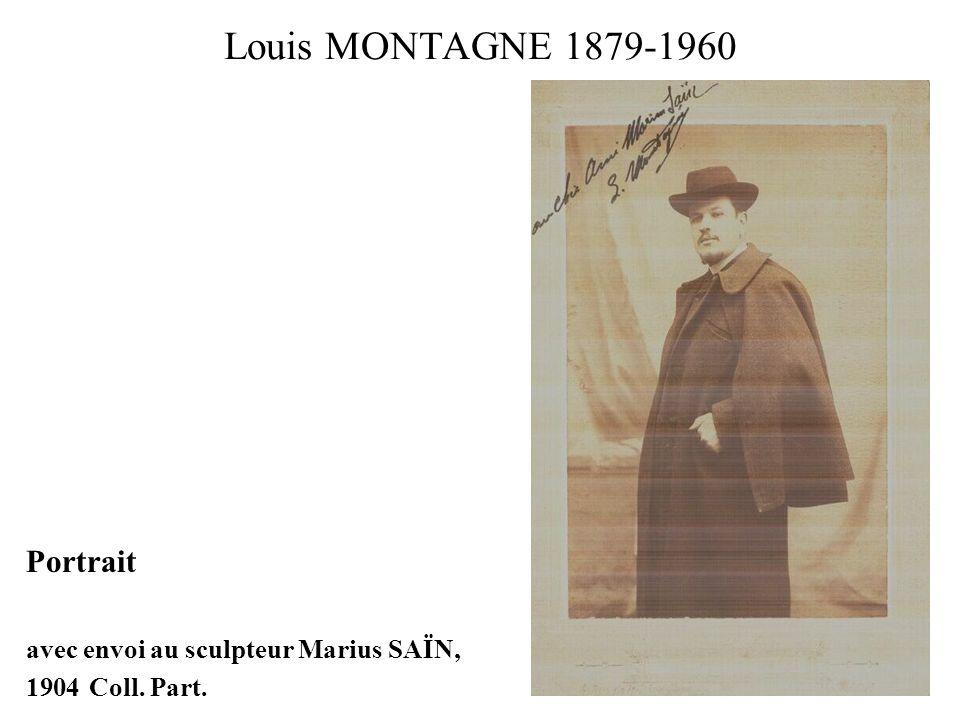 Louis MONTAGNE 1879-1960 Portrait avec envoi au sculpteur Marius SAÏN, 1904 Coll. Part.
