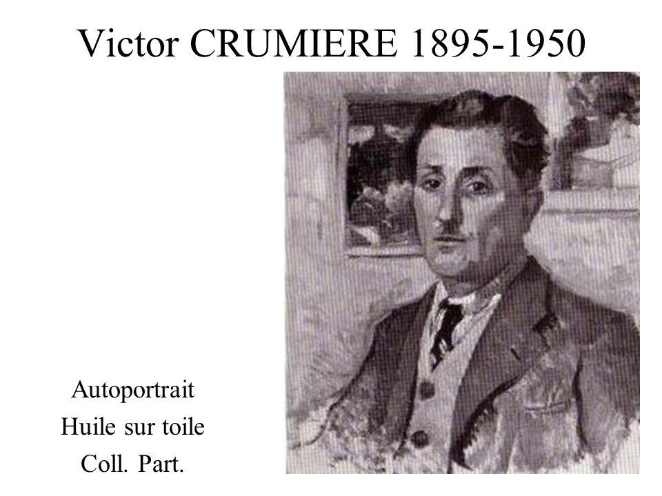 Victor CRUMIERE 1895-1950 Autoportrait Huile sur toile Coll. Part.