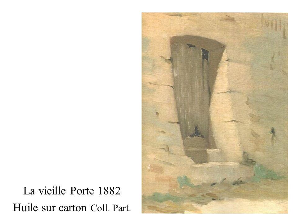 La vieille Porte 1882 Huile sur carton Coll. Part.