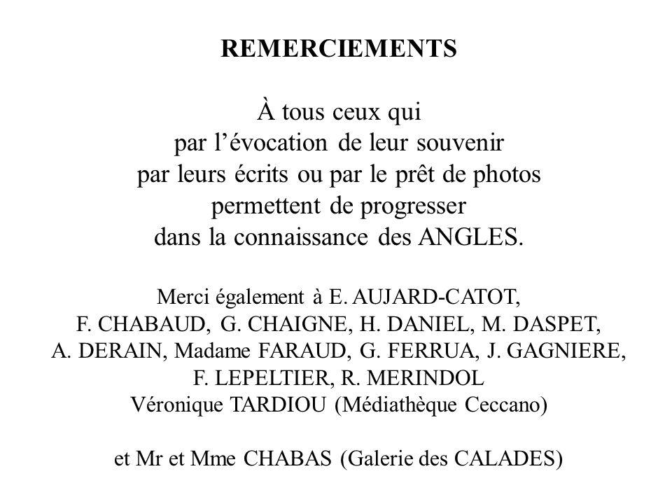 REMERCIEMENTS À tous ceux qui par lévocation de leur souvenir par leurs écrits ou par le prêt de photos permettent de progresser dans la connaissance