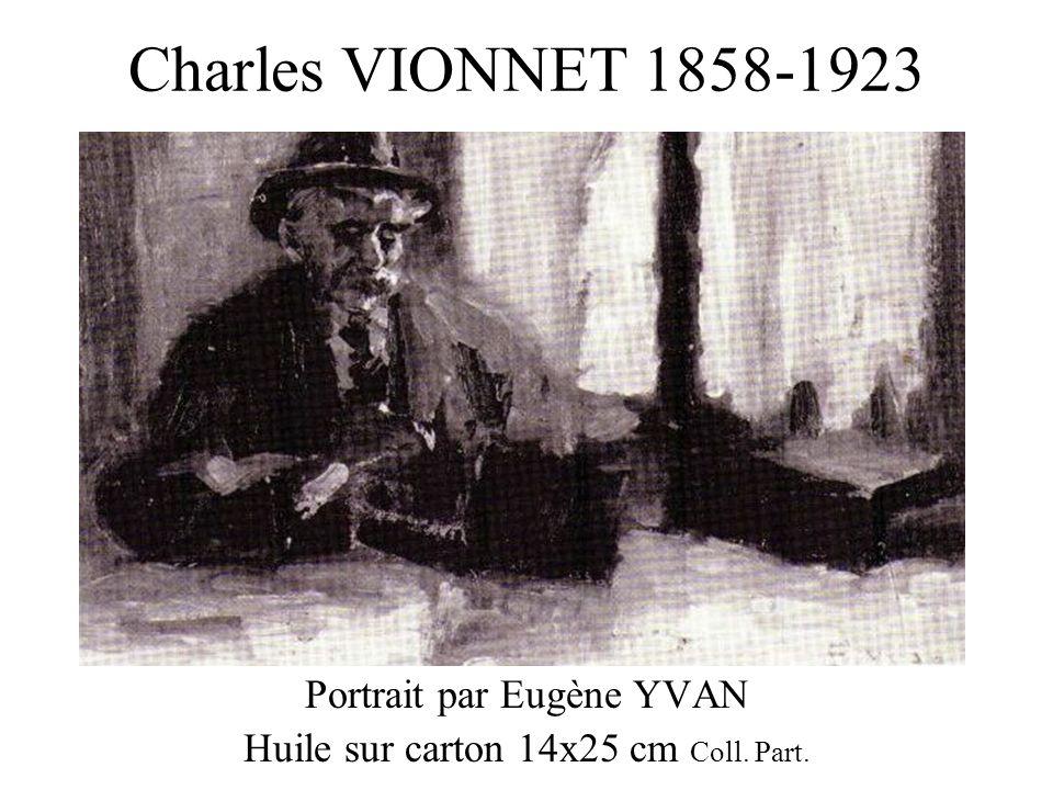 Charles VIONNET 1858-1923 Portrait par Eugène YVAN Huile sur carton 14x25 cm Coll. Part.