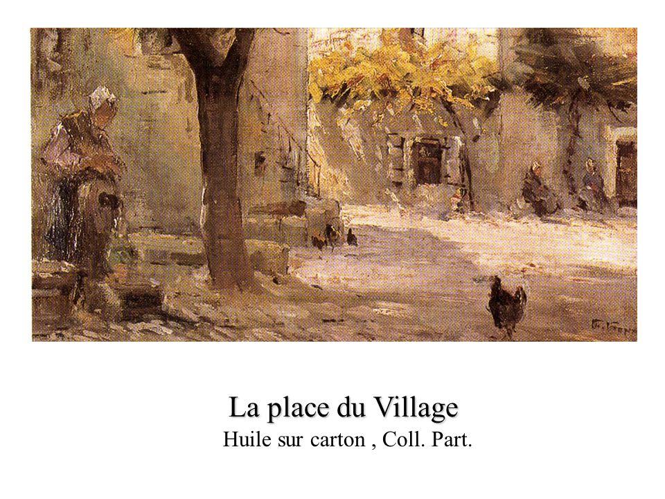 La place du Village Huile sur carton, Coll. Part.