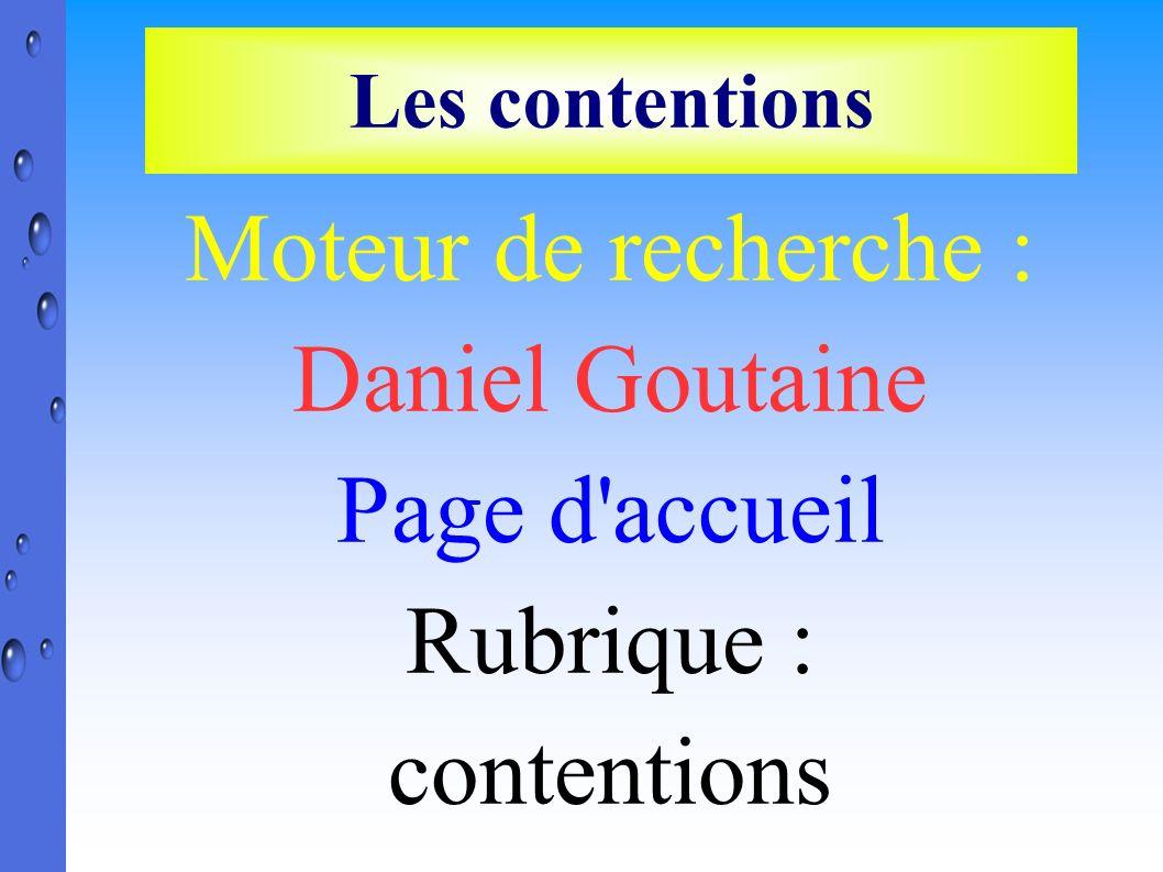 Les contentions Moteur de recherche : Daniel Goutaine Page d'accueil Rubrique : contentions