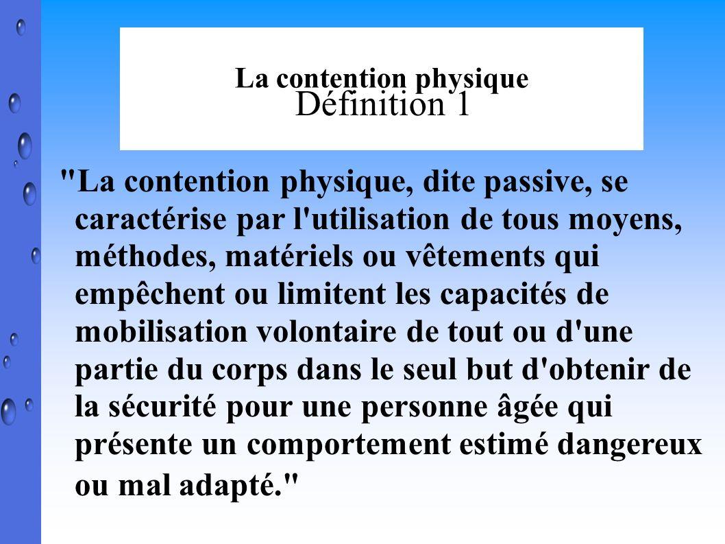 La contention physique Définition 2 Fromage (Fromage et al.