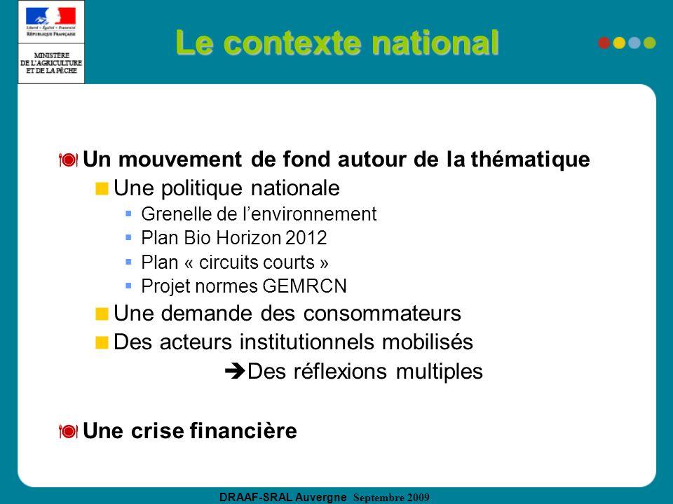 DRAAF-SRAL Auvergne Septembre 2009 Le contexte national Un mouvement de fond autour de la thématique Une politique nationale Grenelle de lenvironnemen