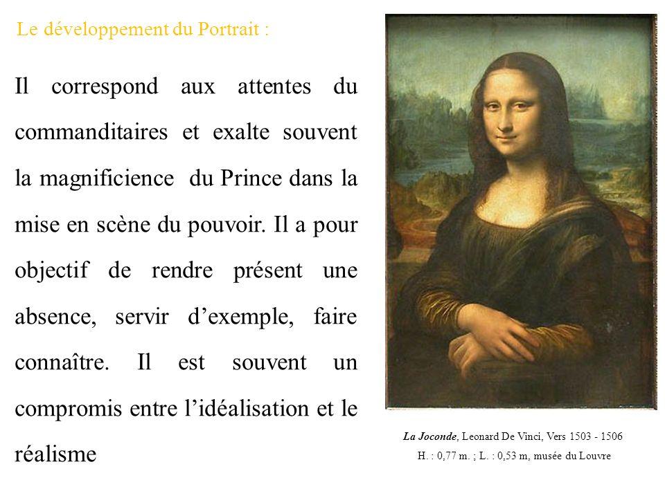Le développement du Portrait : Il correspond aux attentes du commanditaires et exalte souvent la magnificience du Prince dans la mise en scène du pouv