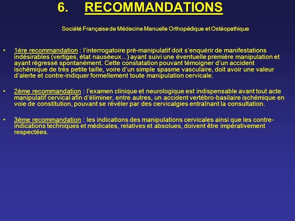 6.RECOMMANDATIONS 6.RECOMMANDATIONS Société Française de Médecine Manuelle Orthopédique et Ostéopathique 1ère recommandation : linterrogatoire pré-man
