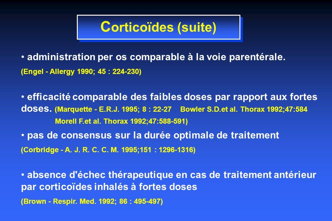 C orticoïdes (suite) administration per os comparable à la voie parentérale.