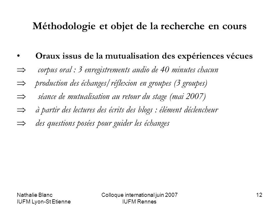 Nathalie Blanc IUFM Lyon-St Etienne Colloque international juin 2007 IUFM Rennes 12 Méthodologie et objet de la recherche en cours Oraux issus de la m