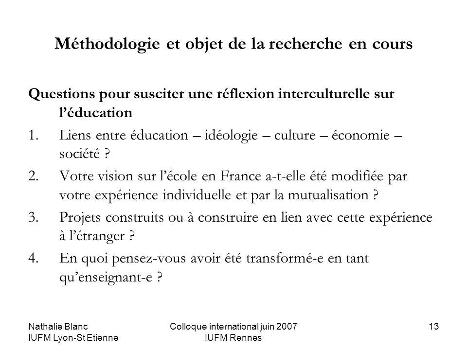 Nathalie Blanc IUFM Lyon-St Etienne Colloque international juin 2007 IUFM Rennes 13 Méthodologie et objet de la recherche en cours Questions pour susc