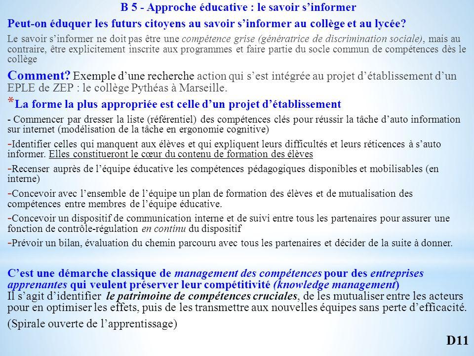B 5 - Approche éducative : le savoir sinformer Peut-on éduquer les futurs citoyens au savoir sinformer au collège et au lycée.