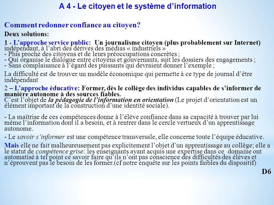 A 4 - Le citoyen et le système dinformation Comment redonner confiance au citoyen.