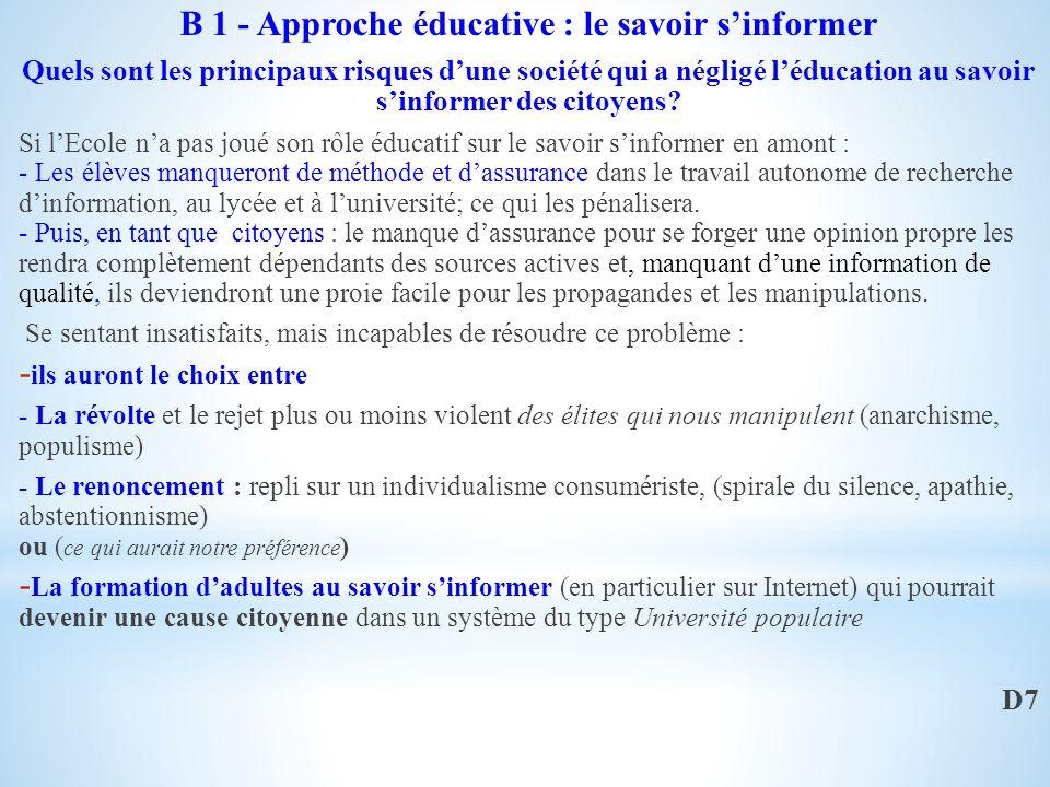 B 1 - Approche éducative : le savoir sinformer Quels sont les principaux risques dune société qui a négligé léducation au savoir sinformer des citoyens.