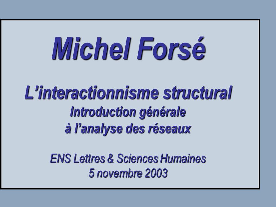 Linteractionnisme structural © Michel Forsé & ENS-LSH 2003-2006 Deux réseaux différents Un articulateur est un sommet dont la décomposition du graphe en plusieurs composantes connexes.