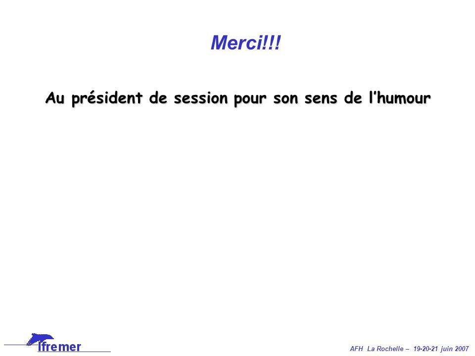 AFH La Rochelle – 19-20-21 juin 2007 Merci!!! Au président de session pour son sens de lhumour