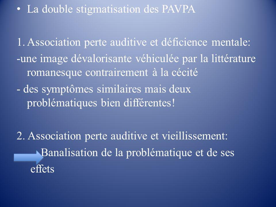 La double stigmatisation des PAVPA 1.Association perte auditive et déficience mentale: -une image dévalorisante véhiculée par la littérature romanesqu