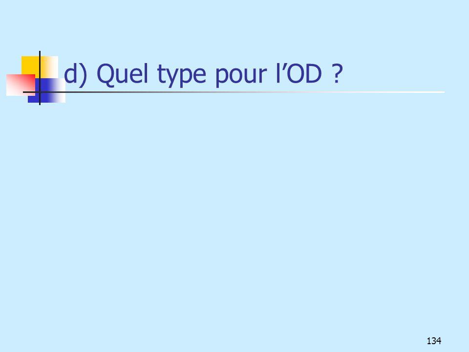 d) Quel type pour lOD ? 134
