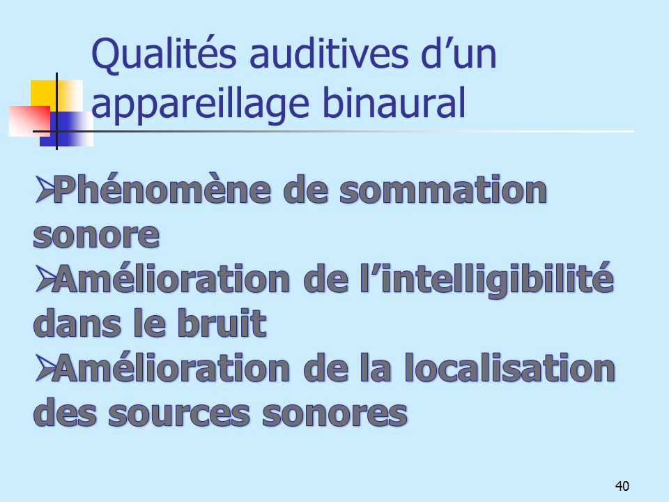 Qualités auditives dun appareillage binaural 40
