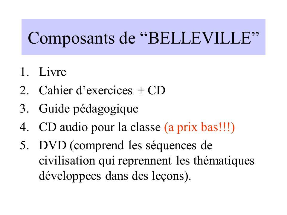 Composants de BELLEVILLE 1.Livre 2.Cahier dexercices + CD 3.Guide pédagogique 4.CD audio pour la classe (a prix bas!!!) 5.DVD (comprend les séquences