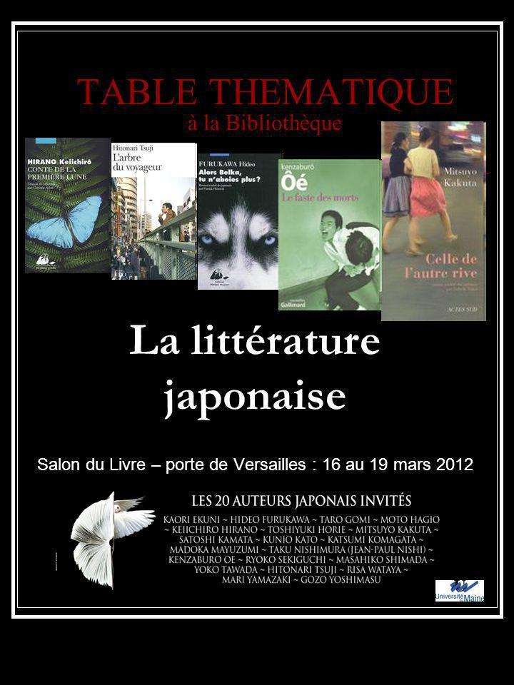 TABLE THEMATIQUE à la Bibliothèque Salon du Livre – porte de Versailles : 16 au 19 mars 2012 La littérature japonaise